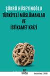 Türkiyeli Müslümanlar ve İstikamet Krizi