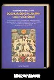 Doğu Karadeniz Halklarının Tarih ve Kültürleri (Trabzon'dan Abhazya'ya)