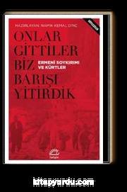 Onlar Gittiler Biz Barışı Yitirdik & Ermeni Soykırımı ve Kürtler