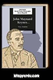 John Maynard Keynes... Yine, Yeniden