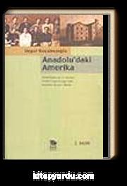 Anadolu'daki Amerika-Kendi Belgeleriyle 19. Yüzyılda Osmanlı İmp.'ndaki Amerikan Misyoner Okulları
