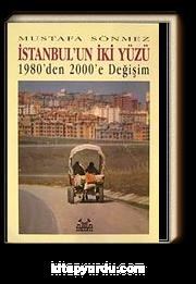 İstanbul'un İki Yüzü / 1980'den 2000'e Değişim
