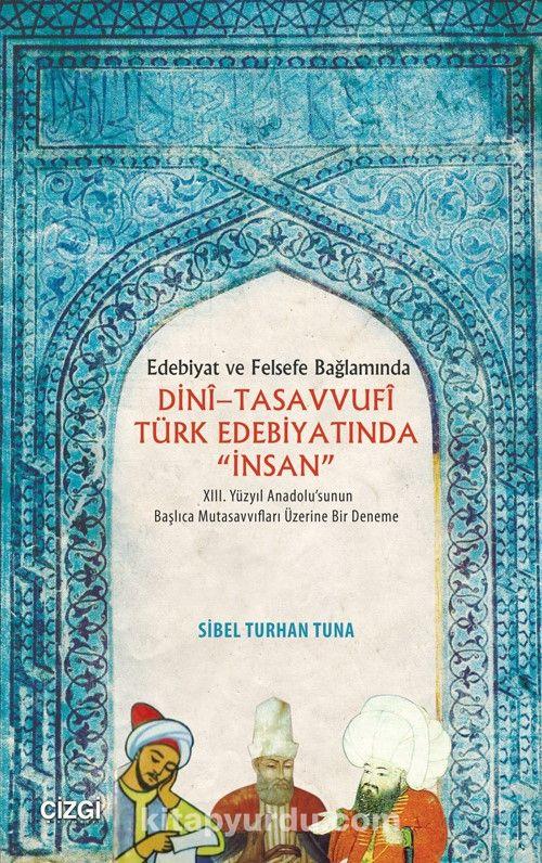 Edebiyat ve Felsefe Bağlamında Dini - Tasavvufi Türk Edebiyatında