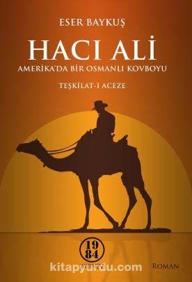 Hacı Ali & Amerika da Bir Osmanlı Kovboyu Teşkilat-ı Aceze
