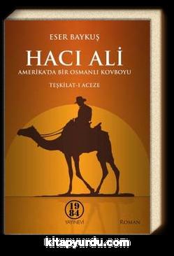 Hacı Ali & Amerika'da Bir Osmanlı Kovboyu Teşkilat-ı Aceze
