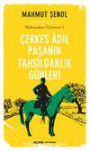 Çerkes Adil Paşanın Tahsildarlık Günleri / Mahmudiye Üçlemesi 1