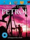 Yakından Tanıyın - Petrol