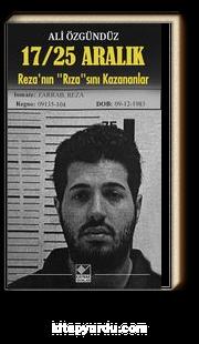"""17/25 Aralık Reza'nın """"Rıza""""sını Kazananlar"""