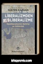 Liberalizmden Neoliberalizme Neoliberalizmin Getirisi ve Götürüsü