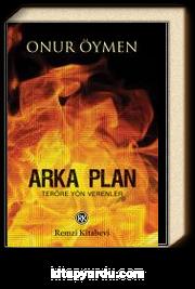 Arka Plan & Teröre Yön Verenler