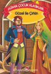 Güzel ve Çirkin (Düz Yazılı) / Dünya Çocuk Klasikleri