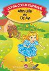 Altın Lüle ve Üç Çayı (Düz Yazılı) / Dünya Çocuk Klasikleri