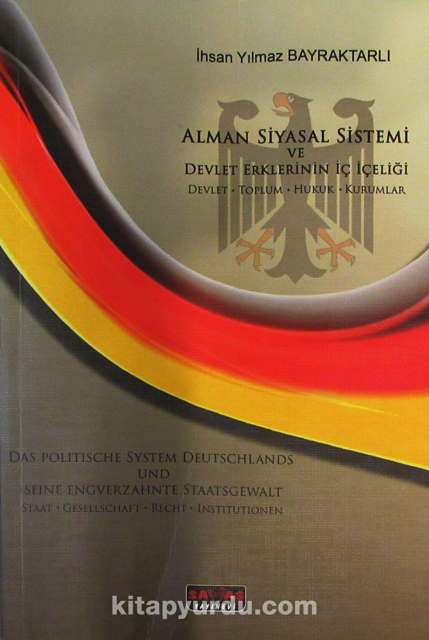 Alman Siyasal Sistemi ve Devlet Erklerinin İç İçeliğiDevlet-Toplum-Hukuk-Kurumlar