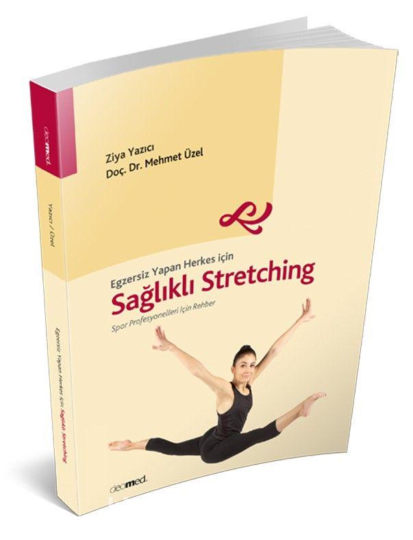 Egzersiz Yapan Herkes için Sağlıklı Stretching - Uzm. Dr. Mehmet Üzel pdf epub