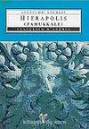 Hierapolis / Pamukkale & Arkeoloji Rehberi