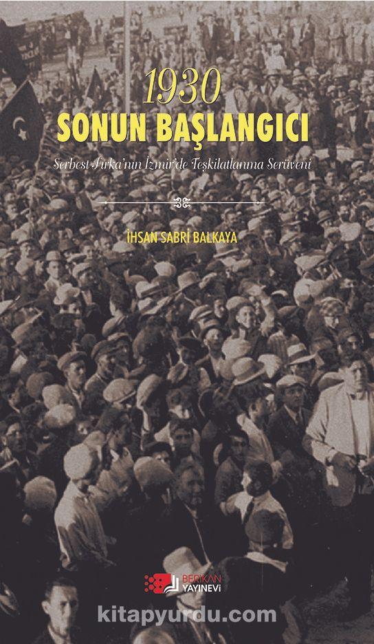 1930 Sonun Başlangıcı - İhsan Sabri Balkaya pdf epub