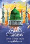 Aşkın Öncüsü Hazreti Muhammed Sallallahu Aleyhi Vesellem