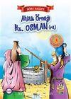 Ahlak Örneği Hz. Osman (r.a.) / Dört Halife