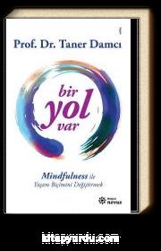 Bir Yol Var & Mindfulness ile Yaşam Biçimini Değiştirmek