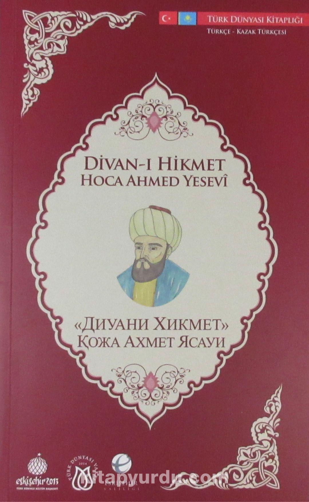 Divan-ı Hikmet (Türkçe-Kazak Türkçesi) - Ahmed Çelebi pdf epub