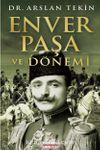 Enver Paşa ve Dönemi