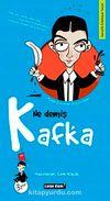 Ne Demiş Kafka