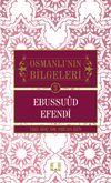 Ebussuud Efendi / Osmanlı'nın Bilgeleri 3