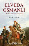 Elveda Osmanlı / Bir Cihan Devleti'nin Çöküşü