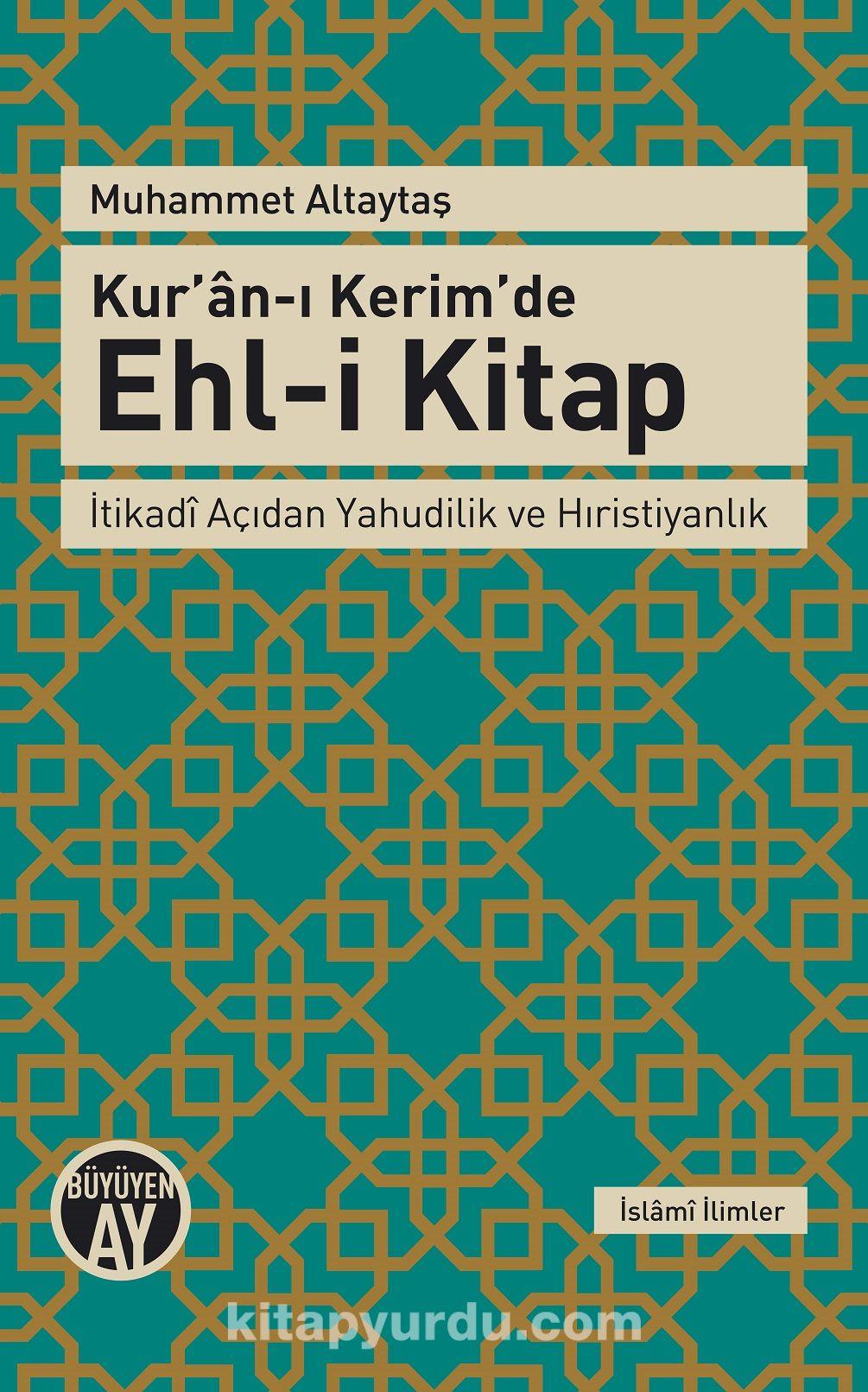 Kur'an-ı Kerim'de Ehl-i Kitapİtikadi Açıdan Yahudilik ve Hıristiyanlık