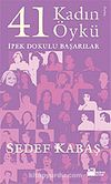 41 Kadın 41 Öykü / İpek Dokulu Başarılar