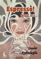 Espresso! & Biraz Acı...