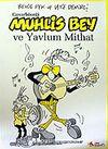 Muhlis Bey ve Yavlum Mithat
