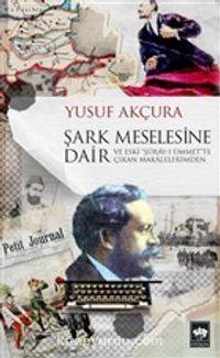 Şark Meselesine Dair - Yusuf Akçura pdf epub