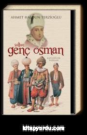 Sultan Genç Osman & Katledilen Padişah