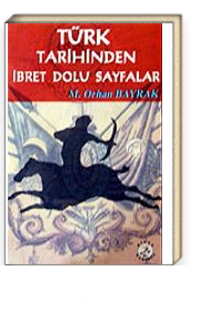 Türk Tarihinde İbret Dolu Sayfalar