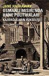 Osmanlı Mısırı'nda Hane Politikaları & Kazdağlıların Yükselişi