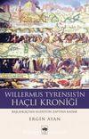 Willermus Tyrensis'in Haçlı Kroniği & Başlangıçtan Kudüs'ün Zaptına Kadar