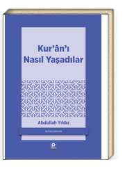 Kur'an'ı Nasıl Yaşadılar?
