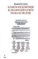 Kanun Hükmünde Kararnamelerin Hukuki Rejimi