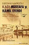 Kadı Mustafa Kamil Efendi / Elbistanlı Nakiboğlu