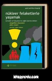 Nükleer Felaketlerle Yaşamak & Çernobil ve Fukuşima'nın Sağlık Üzerine Etkileri