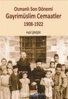 Osmanlı Son Dönemi Gayrimüslim Cemaatler (1908-1922)