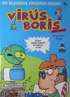 Boris Görevde & Bir Bilgisayar Virüsünün Anıları / Virüs Boris