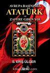 Avrupa Basınında Atatürk ve Zafere Giden Yol