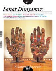 Sanat Dünyamız Üç Aylık Kültür ve Sanat Dergisi Sayı:152 Mayıs-Haziran 2016