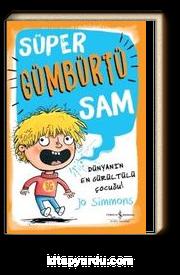 Süper Gümbürtü Sam Dünyanın En Gürültülü Çocuğu!