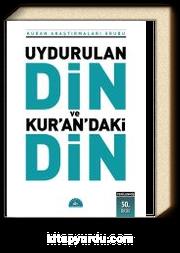 Uydurulan Din ve Kuran'daki Din