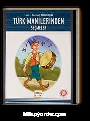 Türk Manilerinden Seçmeler / 100 Temel Eser