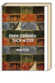 Ermeni Sorununda Tehcir ve Ötesi