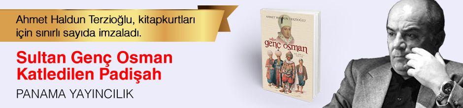 Sultan Genç Osman & Katledilen Padişah. Ahmet Haldun Terzioğlu, Kitapkurtları için Sınırlı Sayıda İmzaladı.